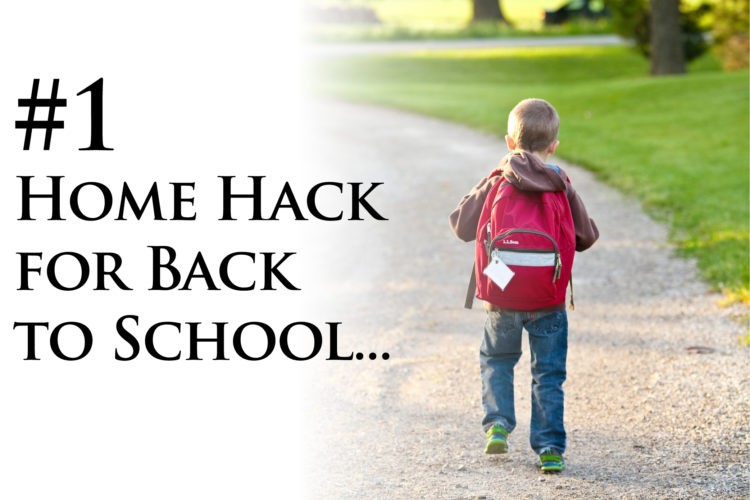 Home Hacks for Back to School
