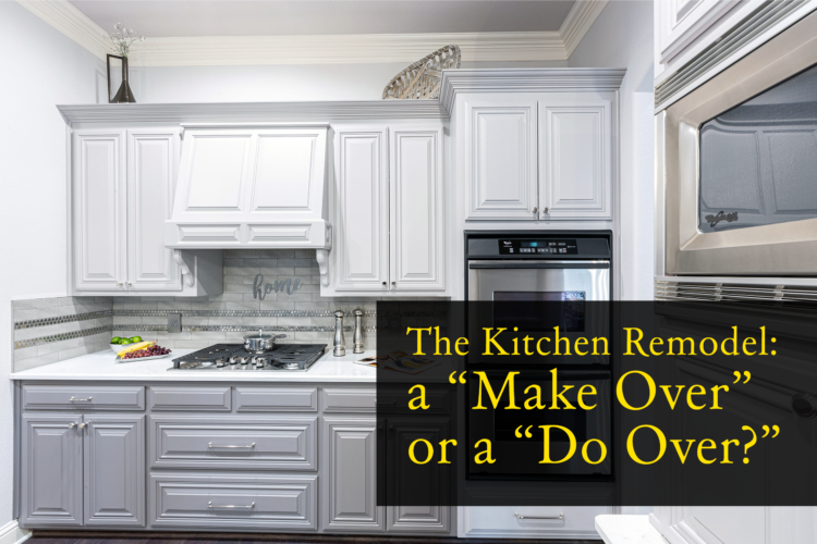"The Kitchen: Should You ""Make It Over"" or ""Do It Over?"""