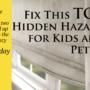 Fix This TOP Hidden Hazard for Kids and Pets…