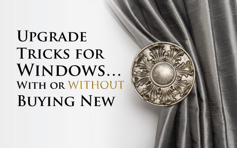 Upgrade Tricks for Windows…With or Without Buying New