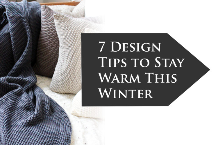 7 Design Tips to Stay Warm This Winter