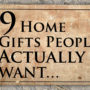 9 Home Gifts People Actually WANT…