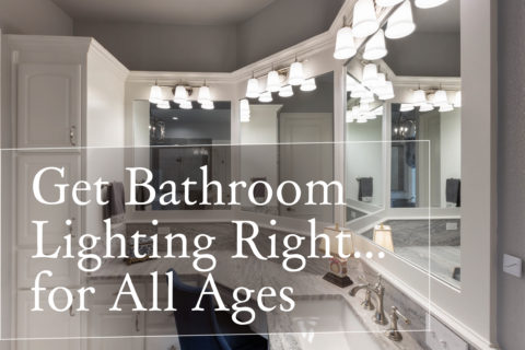 Get Bathroom Lighting Right—for All Ages