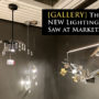 [GALLERY] The NEW Lighting I Saw at Market…