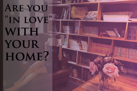 """Are you """"in love"""" (with your home) or have you settled?"""