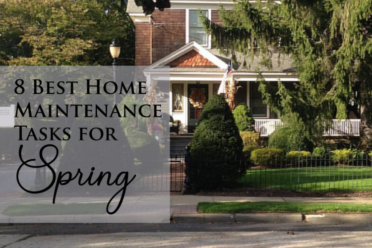8 Best Home Maintenance Tasks for Spring