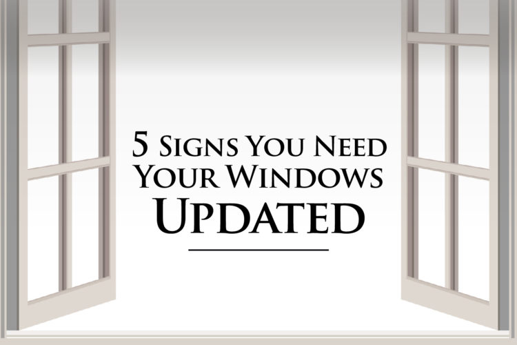 5 Signs You Need Your Windows Updated!