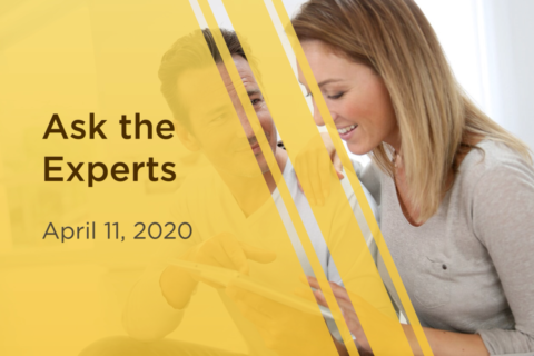 Ask the Experts – April 11th, 2020