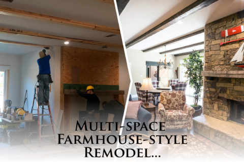 Multi-space Farmhouse Style Remodel…
