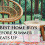 5 Best Home Buys Before Summer Heats Up