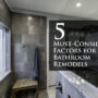 These 5 factors…can result in your dream bathroom