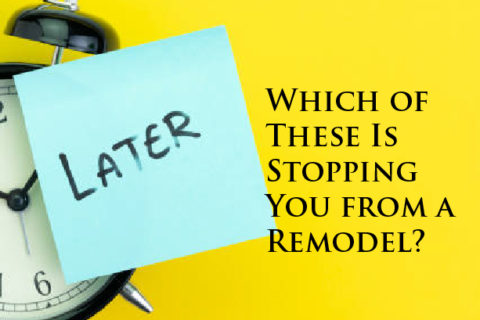 Which of These Is Stopping You from a Remodel?