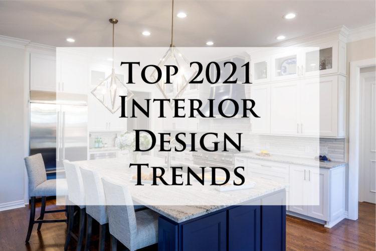 Top 2021 Interior Design Trends