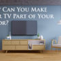 How Can You Make Your TV Part of Your Décor?