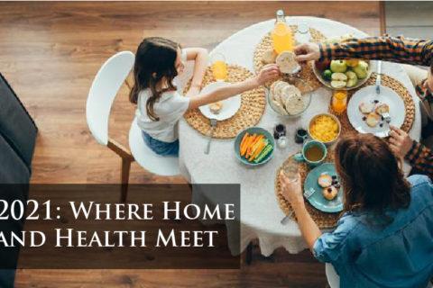 2021: Where Home and Health Meet