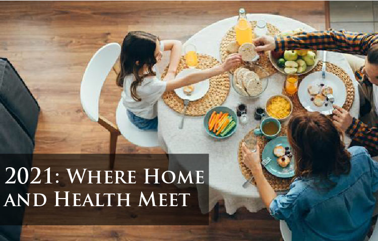 2021: Where Home and Health Meet