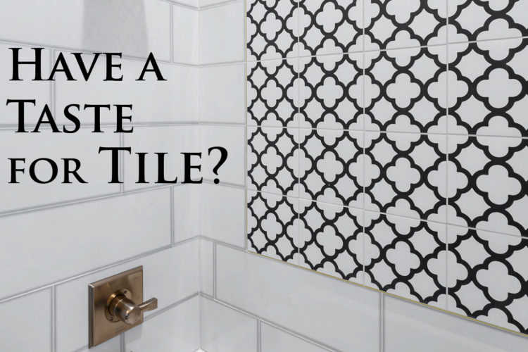 Have a Taste for Tile?
