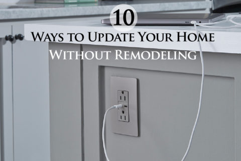 10 Ways to Update Your Home Without Remodeling