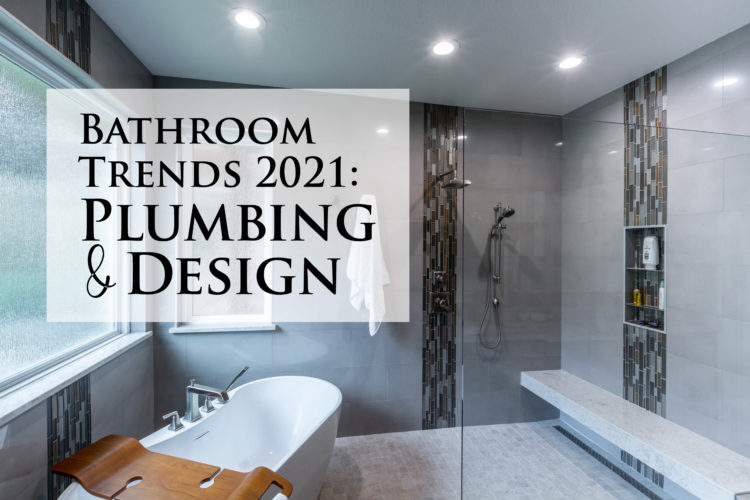 Bathroom Trends 2021: Plumbing and Design