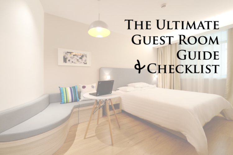 The Ultimate Guest Room Guide (and Checklist)!