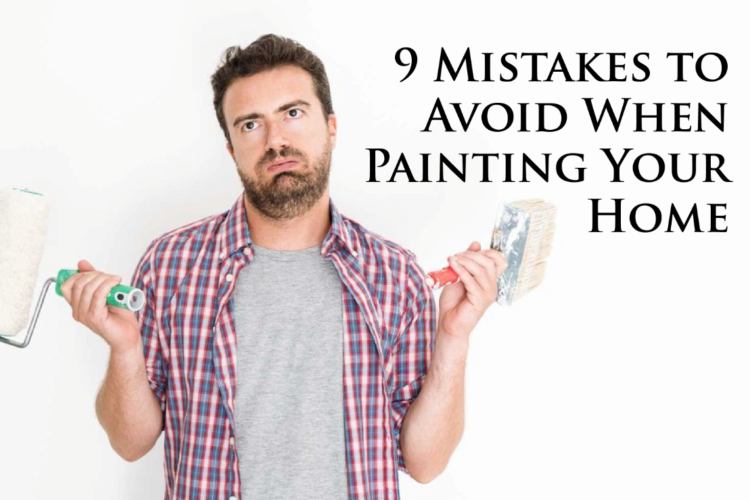9 Mistakes to Avoid When Painting Your Home
