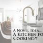 A Novel Idea—A Kitchen for Cooking?!