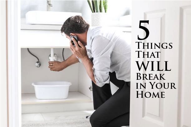 5 Things That WILL Break Down in Your Home