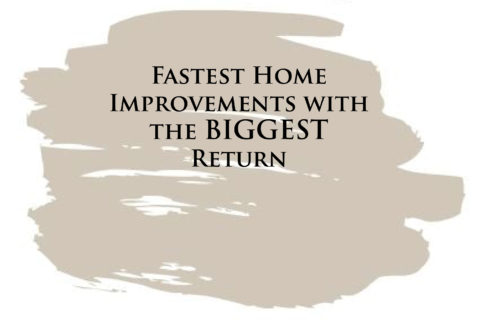 Fastest Home Improvements with the BIGGEST Return