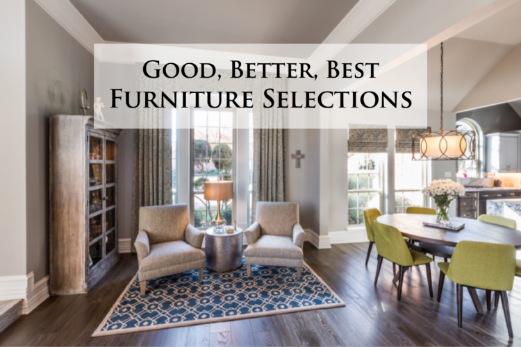 Good, Better, Best Furniture Selections